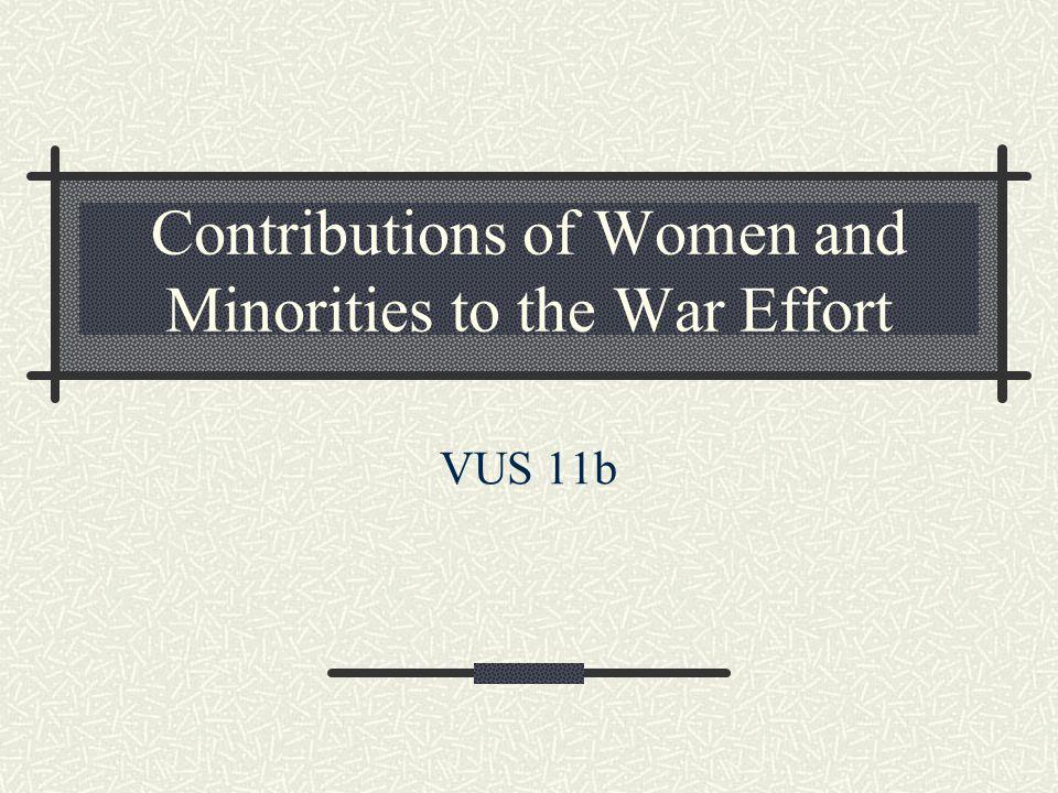 Contributions of Women and Minorities to the War Effort VUS 11b