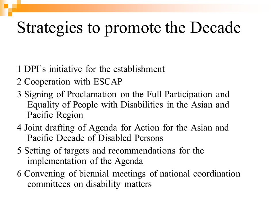 Strategies to promote the Decade 1 DPI`s initiative for the establishment 2 Cooperation with ESCAP 3 Signing of Proclamation on the Full Participation