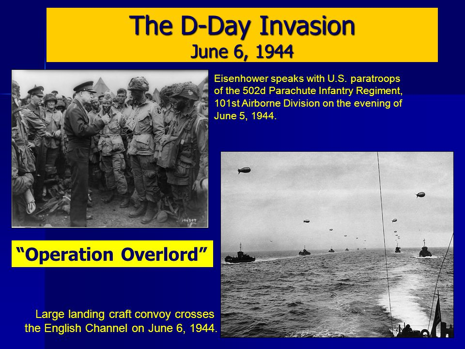 The D-Day Invasion June 6, 1944 Eisenhower speaks with U.S.