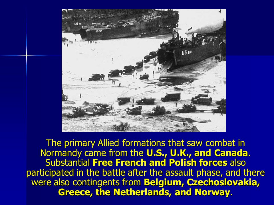 The primary Allied formations that saw combat in Normandy came from the U.S., U.K., and Canada.