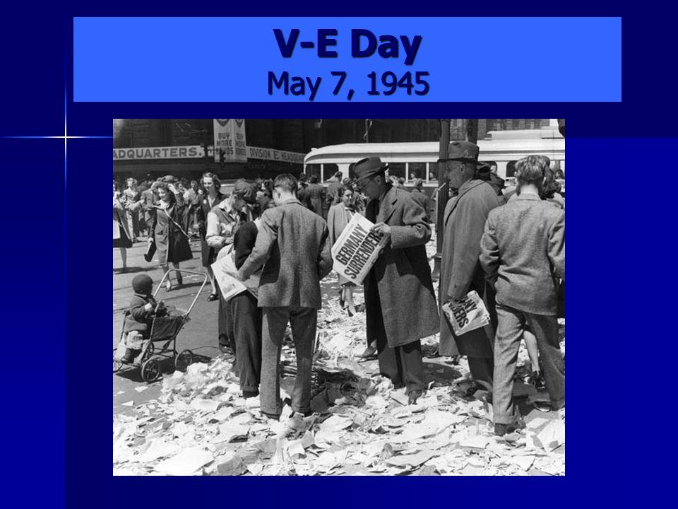 V-E Day May 7, 1945