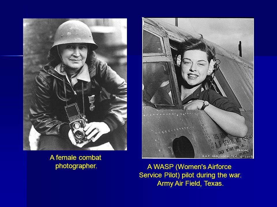 A WASP (Women s Airforce Service Pilot) pilot during the war.