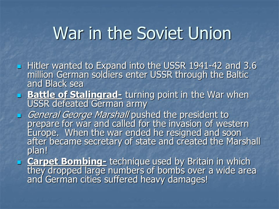 War in the Soviet Union Hitler wanted to Expand into the USSR 1941-42 and 3.6 million German soldiers enter USSR through the Baltic and Black sea Hitl