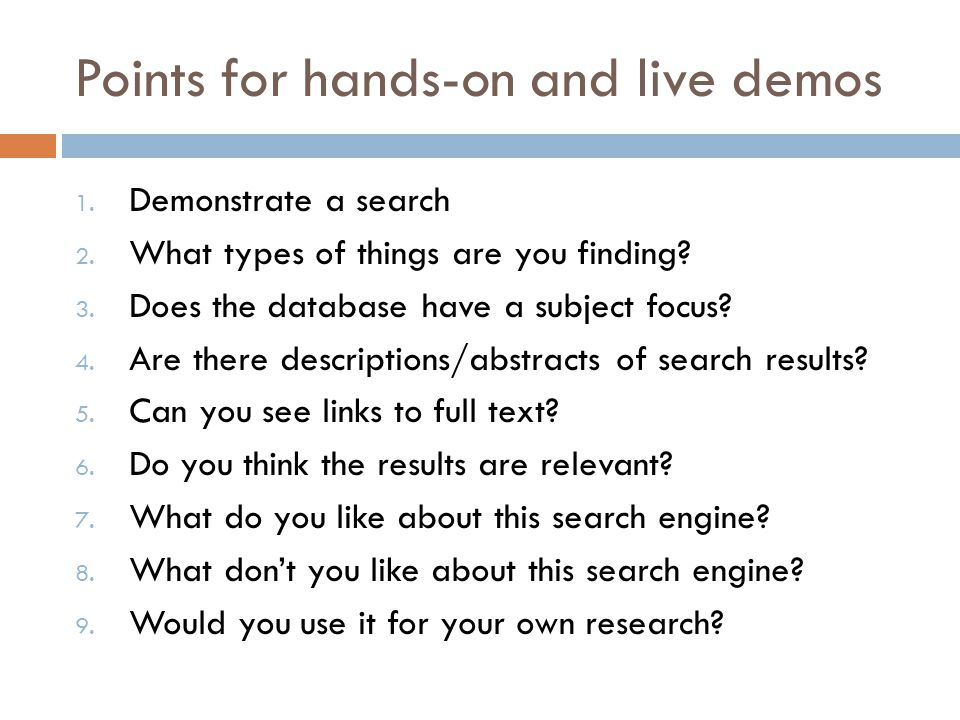 Points for hands-on and live demos 1. Demonstrate a search 2.