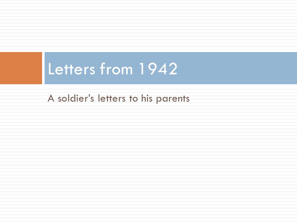 A soldier's letters to his parents Letters from 1942