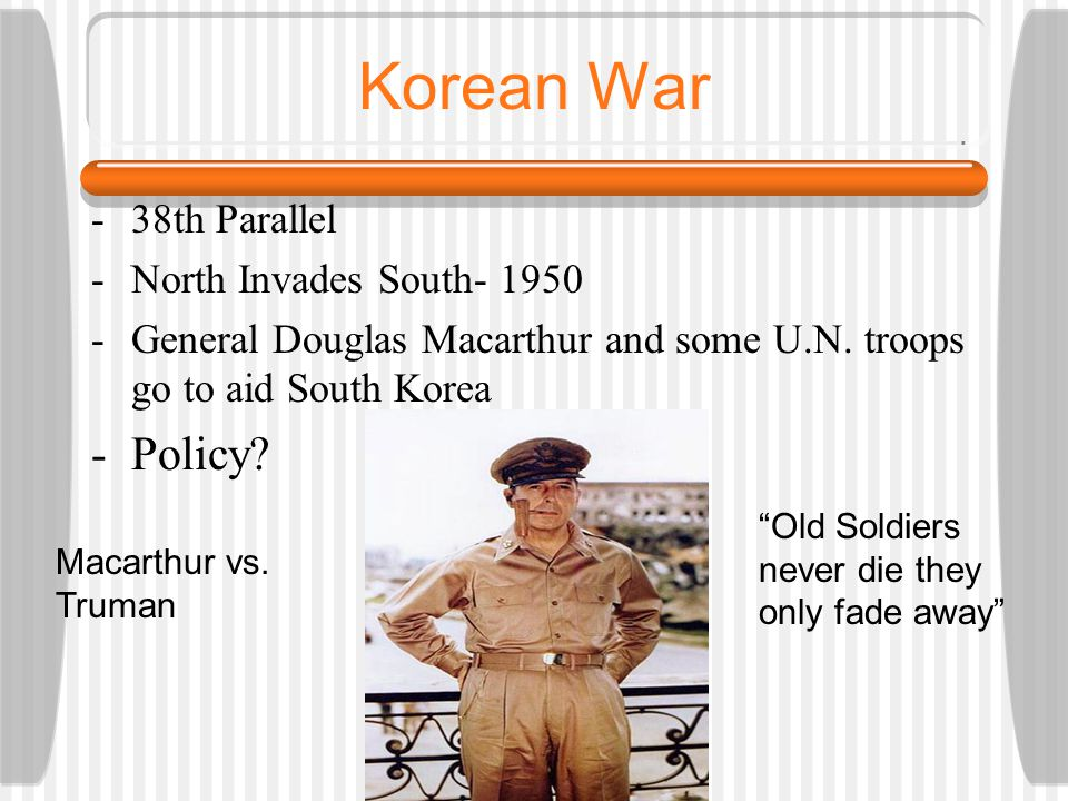 Korean War -38th Parallel -North Invades South- 1950 -General Douglas Macarthur and some U.N.