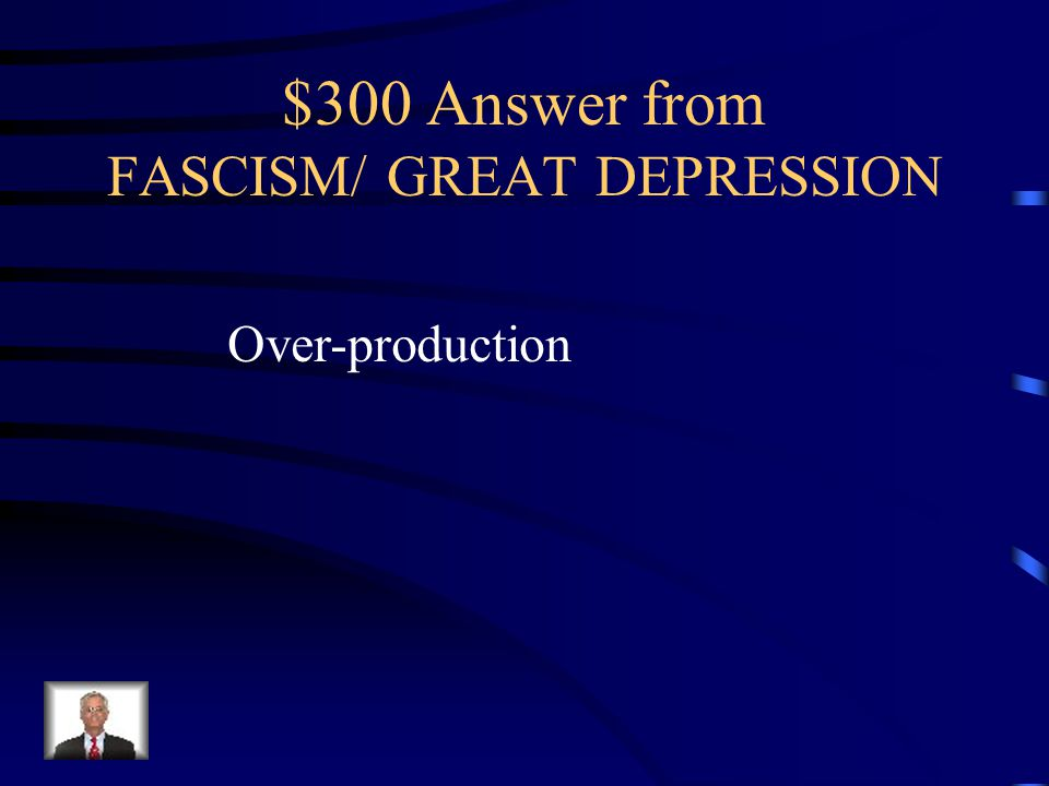 $300 Question from FASCISM/ GREAT DEPRESSION The cycle where factories produced more than they could sell and the started laying off workers was known