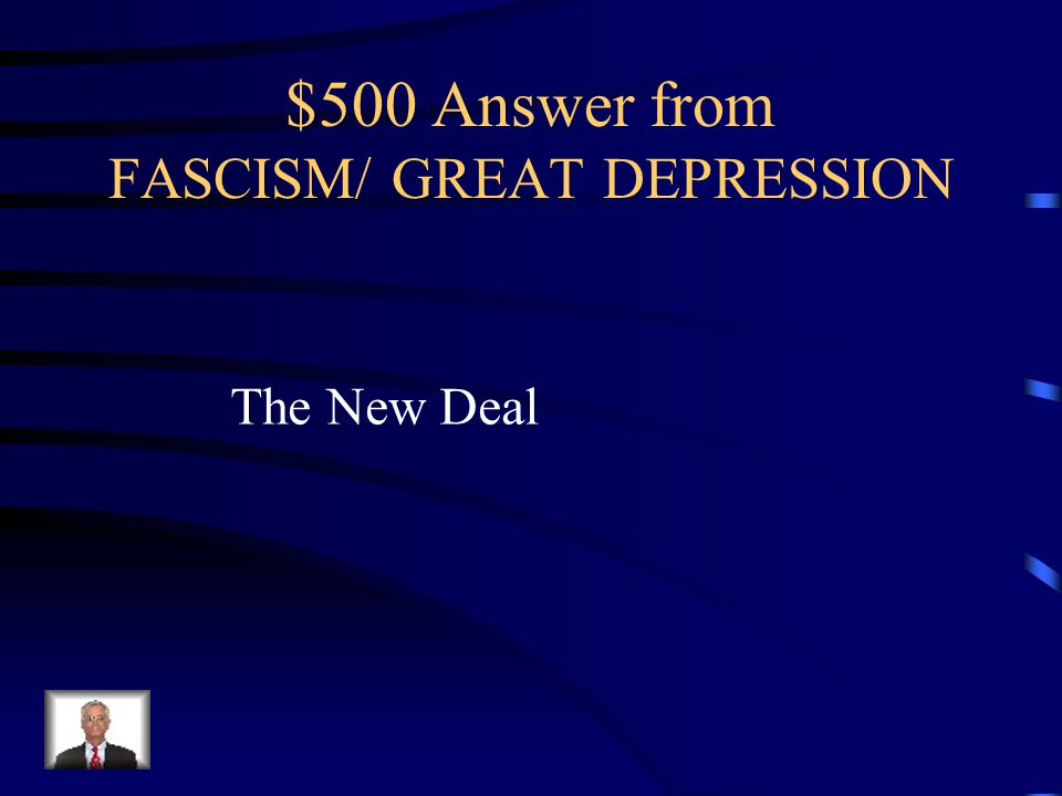 $500 Question from FASCISM/ GREAT DEPRESSION What was the name of FDR's plan for recovery