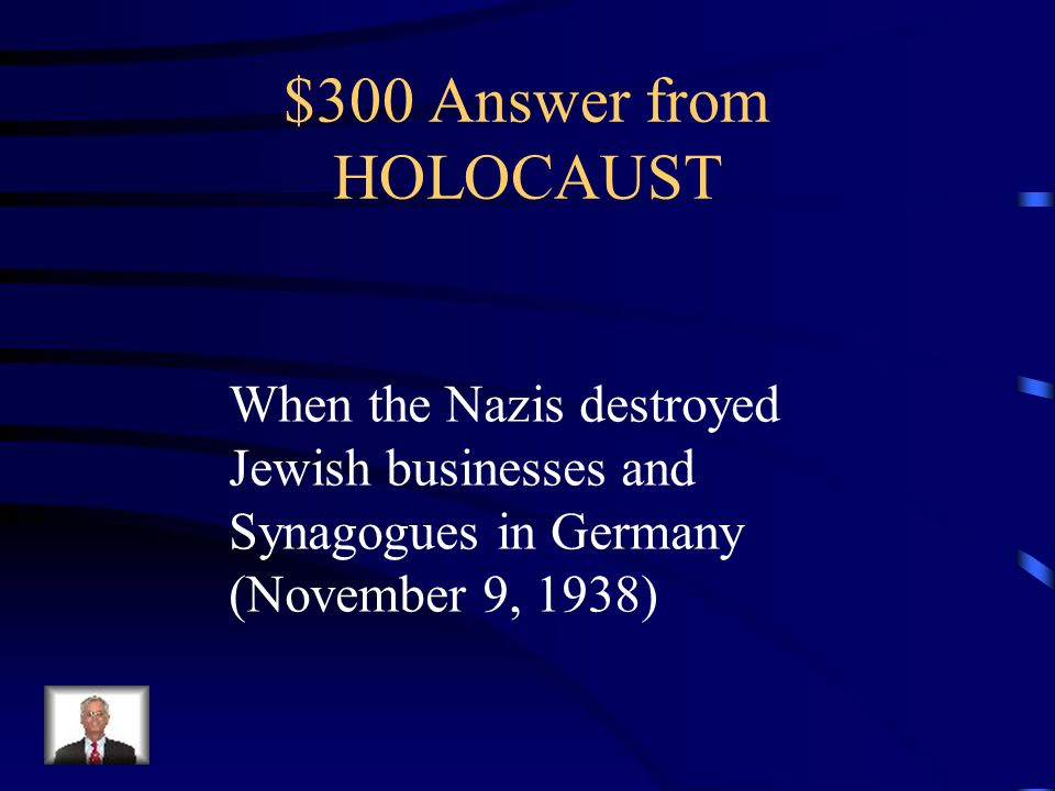 $300 Question from HOLOCAUST What was Kristallnacht