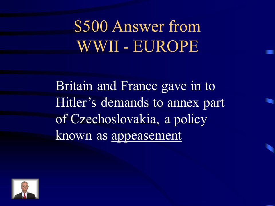 $500 Question from WWII - EUROPE What occurred at the Munich Conference in 1938