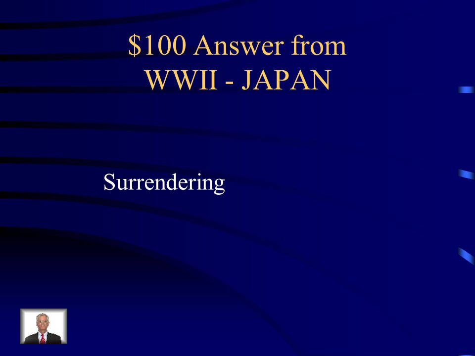 $100 Question from WWII - JAPAN In regards to warfare, what was considered dishonorable in Japanese culture