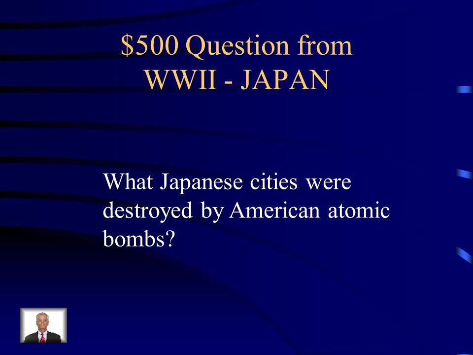 $400 Answer from WWII - JAPAN Franklin D. Roosevelt (FDR)