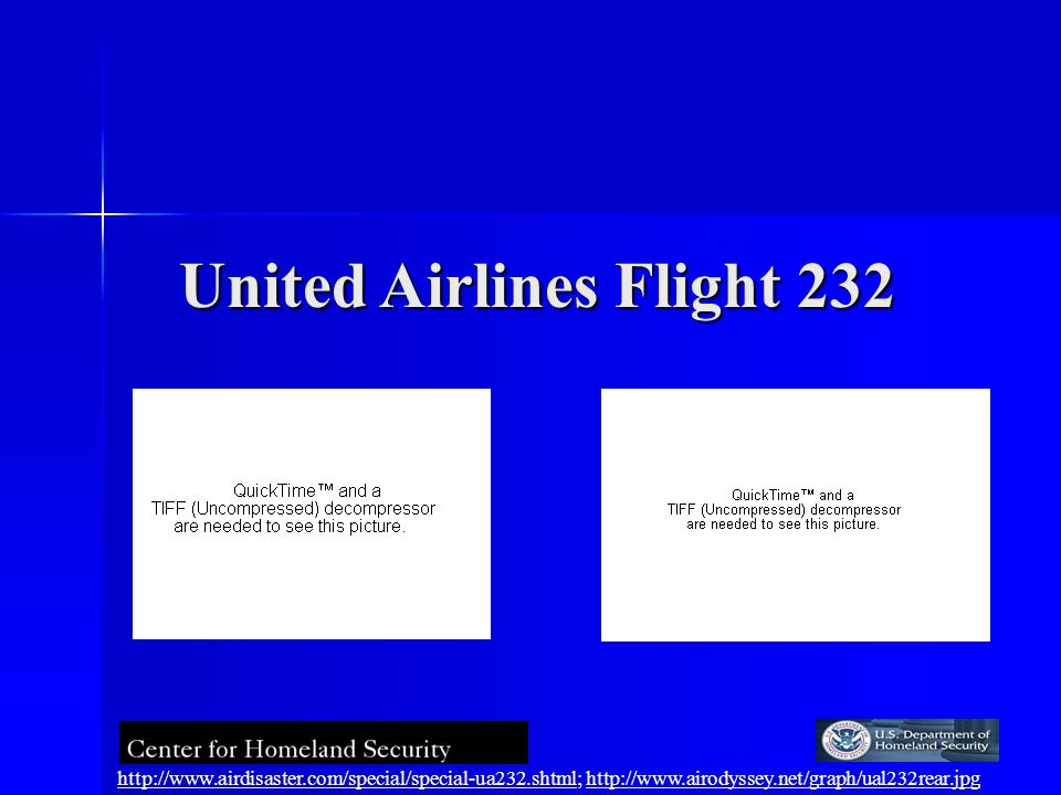 United Airlines Flight 232 http://www.airdisaster.com/special/special-ua232.shtmlhttp://www.airdisaster.com/special/special-ua232.shtml; http://www.ai