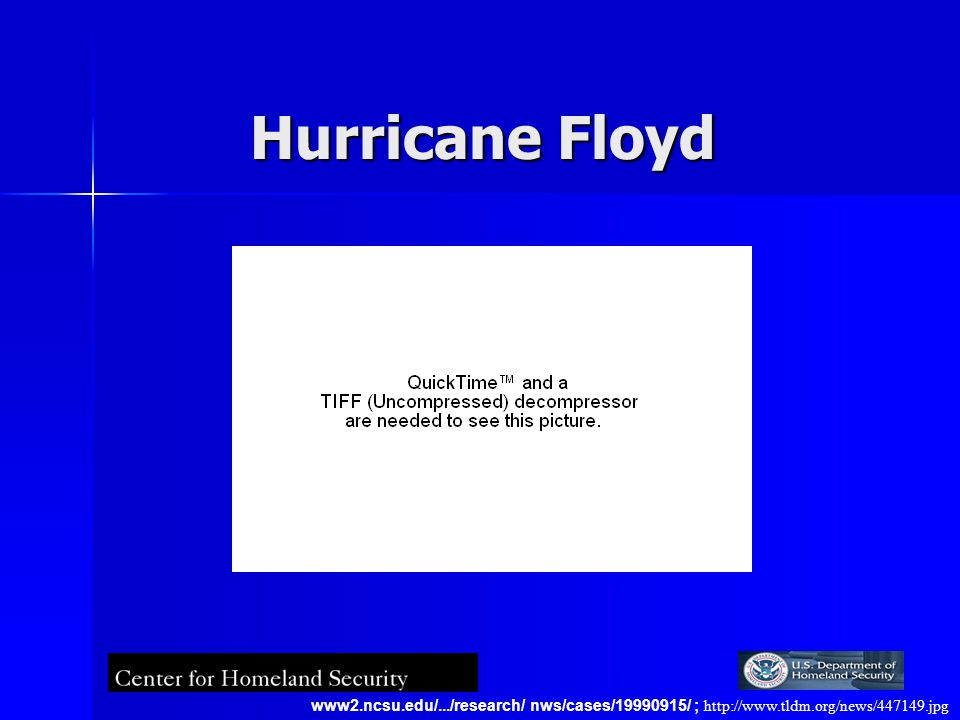 Hurricane Floyd www2.ncsu.edu/.../research/ nws/cases/19990915/ ; http://www.tldm.org/news/447149.jpg