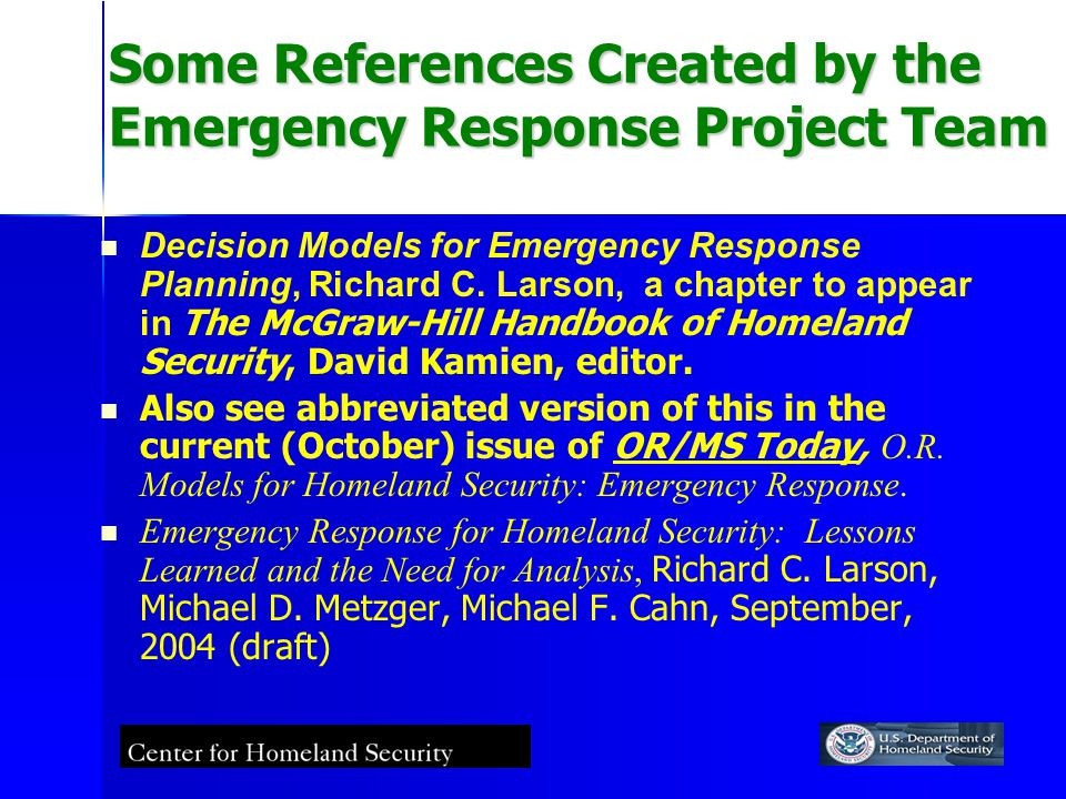 Some References Created by the Emergency Response Project Team Decision Models for Emergency Response Planning, Richard C.