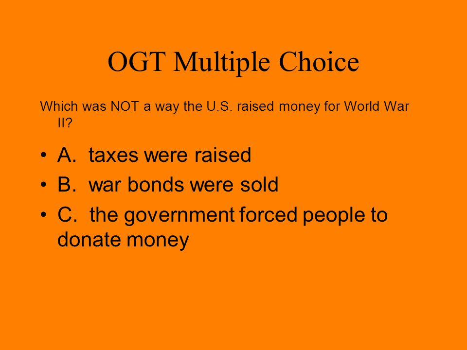 OGT Multiple Choice (Practice Test Booklet 2005) During World War II, in the United States Japanese-Americans were A. given full rights as American ci