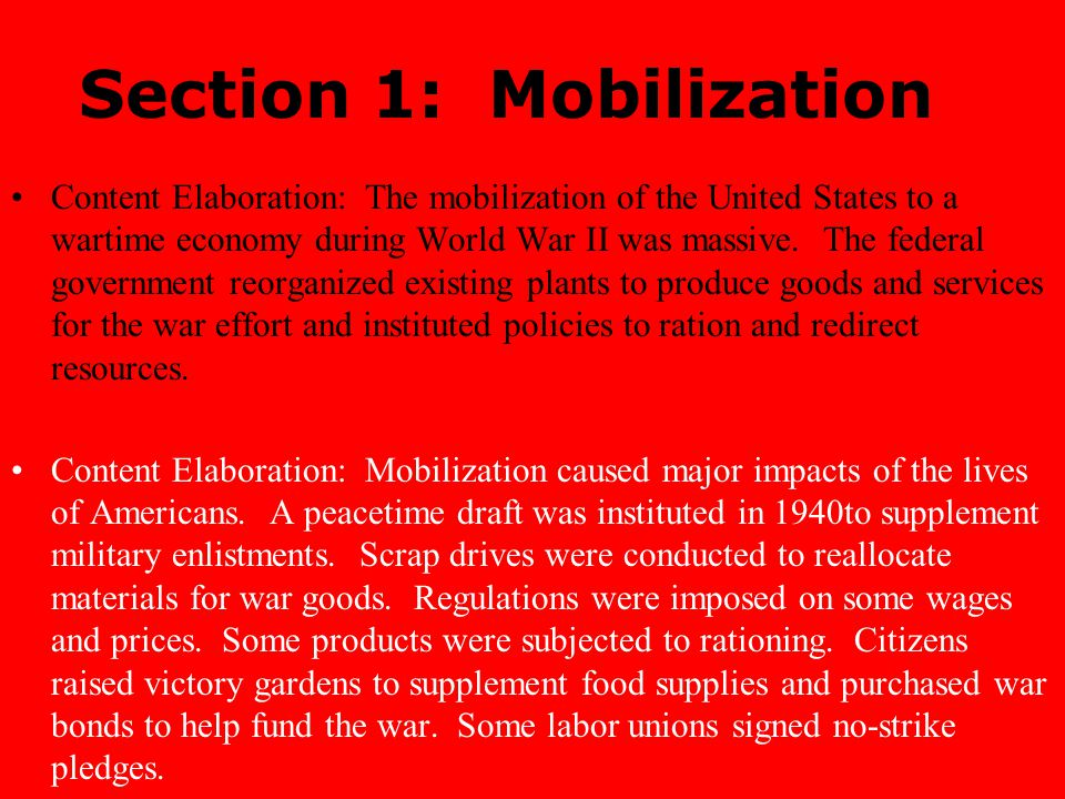 Section 1: Mobilization Content Elaboration: The mobilization of the United States to a wartime economy during World War II was massive.