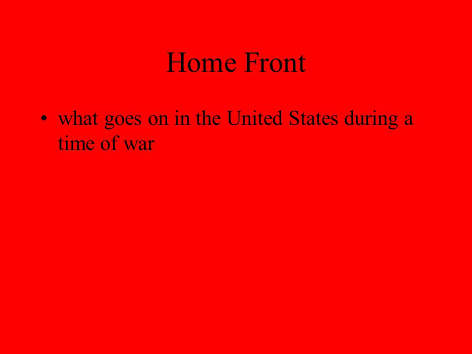 Home Front what goes on in the United States during a time of war