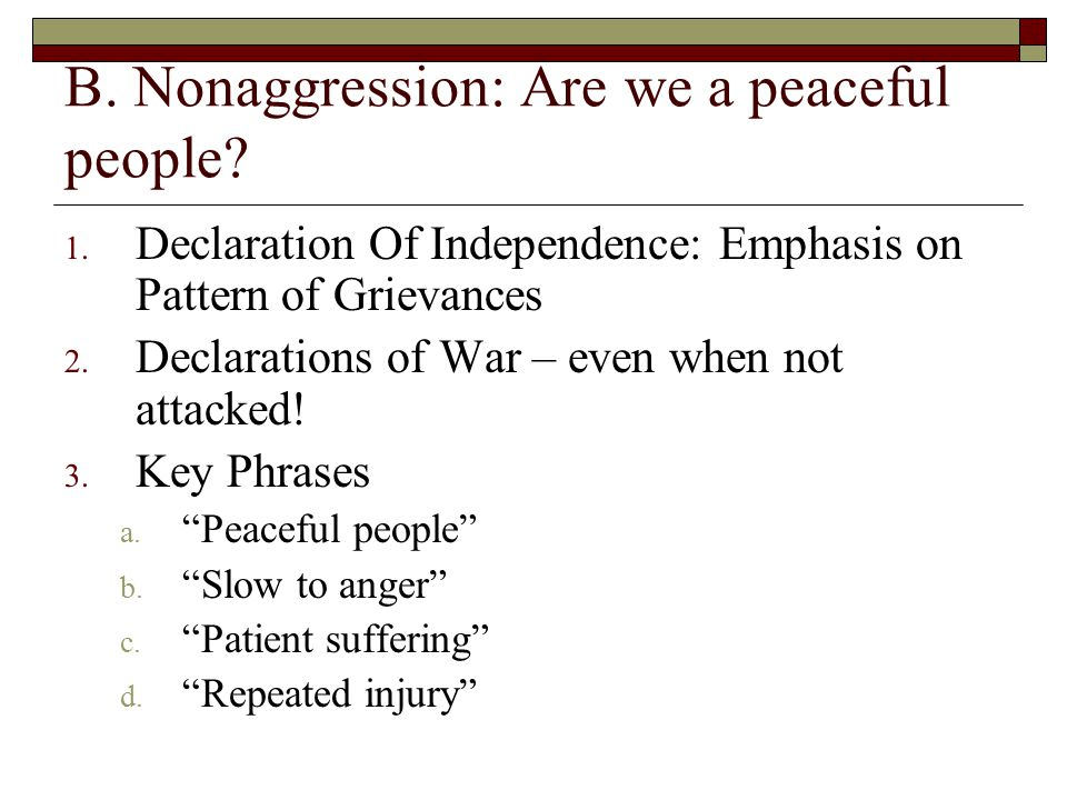 B. Nonaggression: Are we a peaceful people. 1.