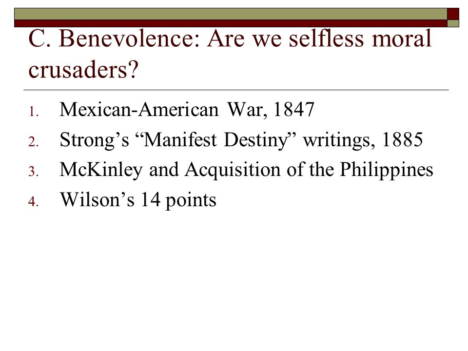 C. Benevolence: Are we selfless moral crusaders. 1.