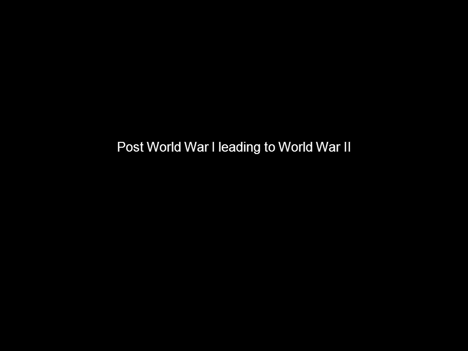 Post World War I leading to World War II