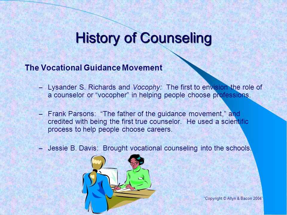 "History of Counseling The Vocational Guidance Movement – Lysander S. Richards and Vocophy: The first to envision the role of a counselor or ""vocopher"""