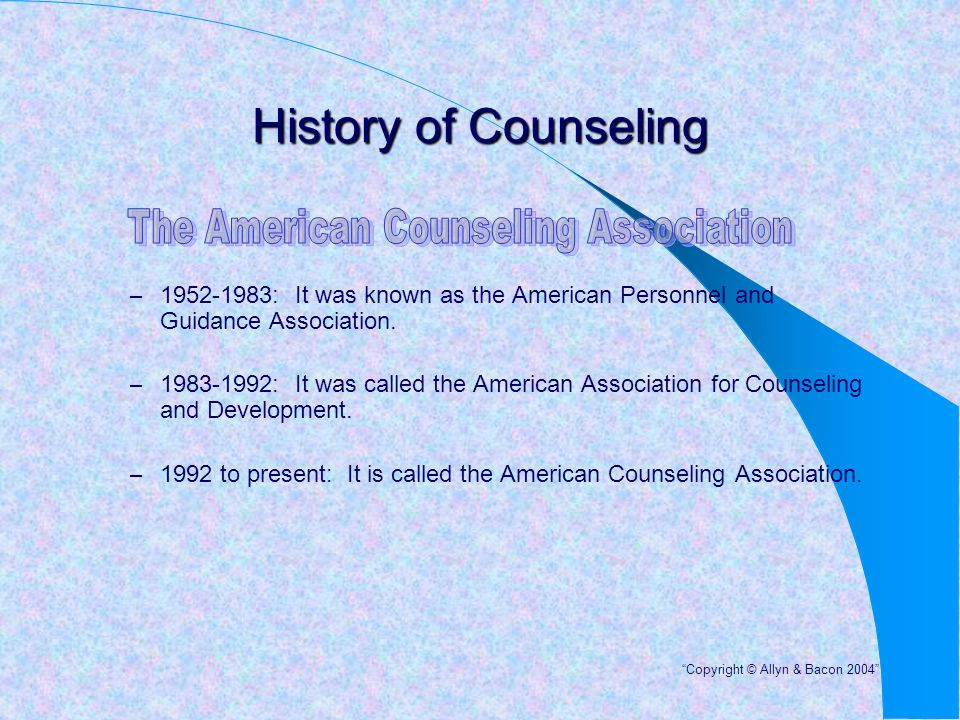 History of Counseling – 1952-1983: It was known as the American Personnel and Guidance Association. – 1983-1992: It was called the American Associatio