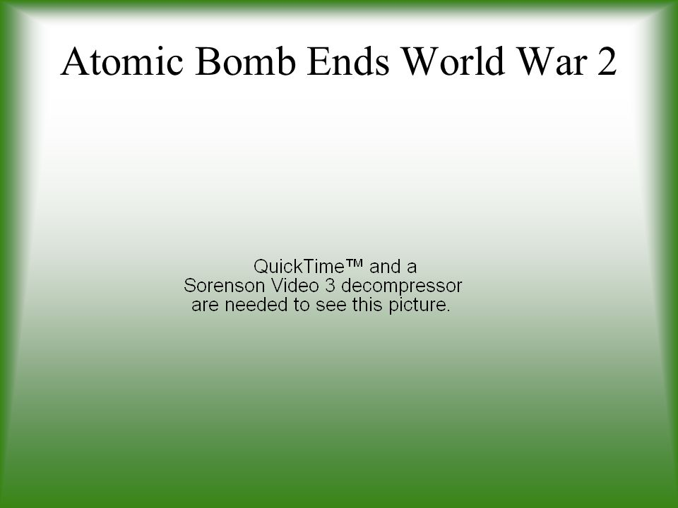 Atomic Bomb Ends World War 2