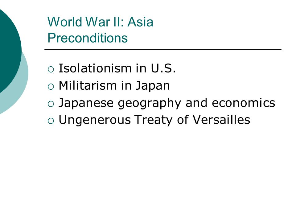 World War II: Asia Preconditions  Isolationism in U.S.