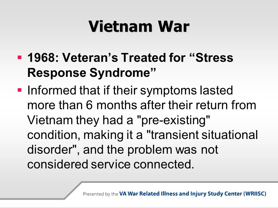 """Vietnam War  1968: Veteran's Treated for """"Stress Response Syndrome""""  Informed that if their symptoms lasted more than 6 months after their return fr"""