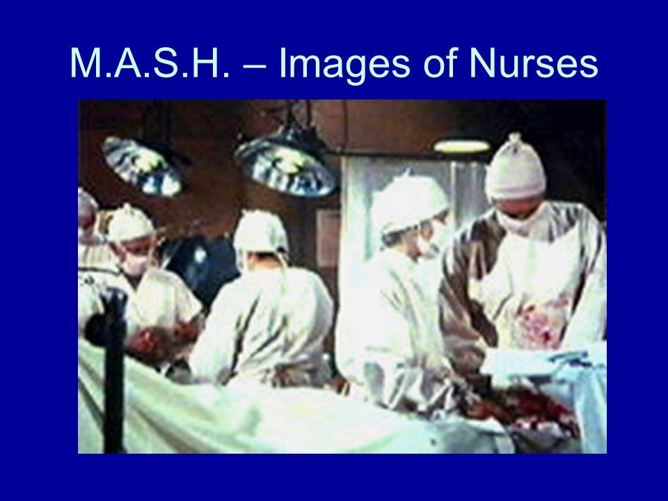 M.A.S.H. – Images of Nurses
