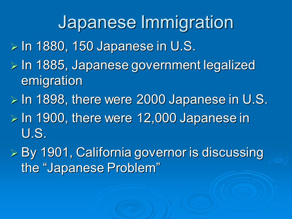 Japanese Immigration  In 1880, 150 Japanese in U.S.