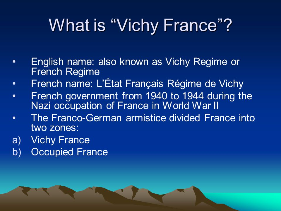 What is Vichy France .