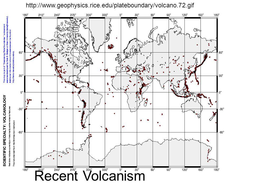 http://www.geophysics.rice.edu/plateboundary/volcano.72.gif Recent Volcanism