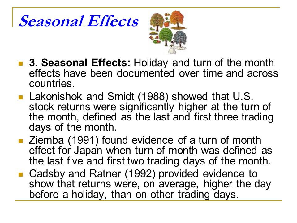 The Weekend (or Monday) Effect 2. The Weekend Effect (or Monday Effect): French (1980) analyzed daily returns of U.S. stocks for the period 1953-1977