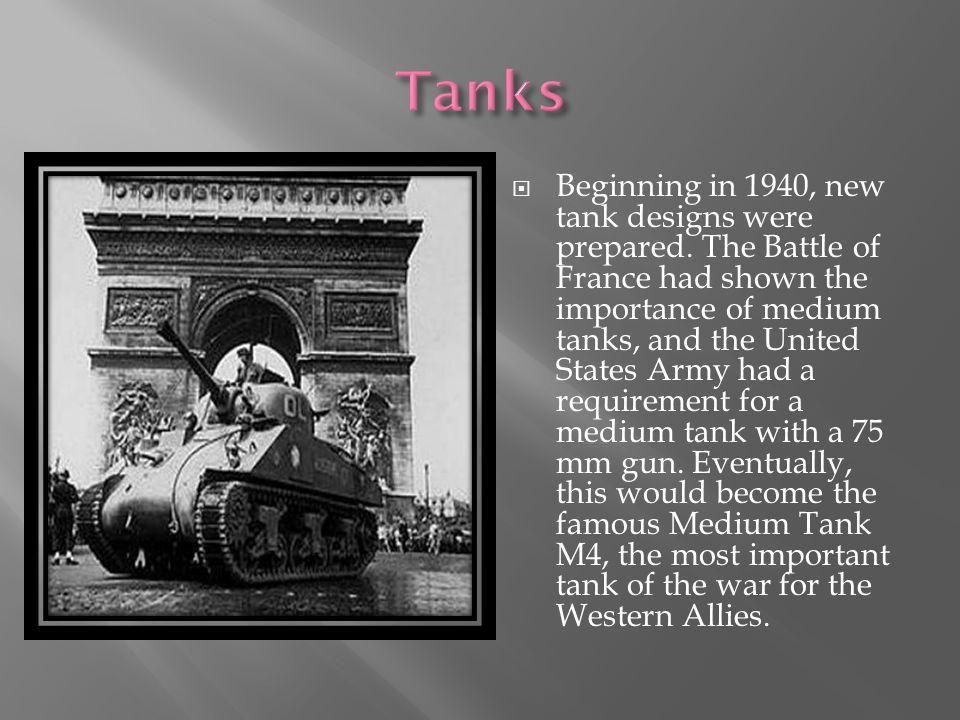  Beginning in 1940, new tank designs were prepared.