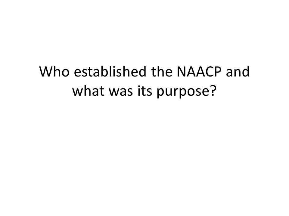 Who established the NAACP and what was its purpose