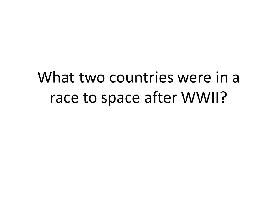 What two countries were in a race to space after WWII