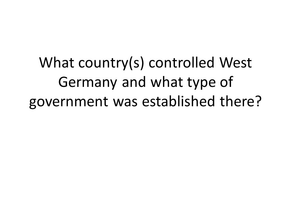 What country(s) controlled West Germany and what type of government was established there