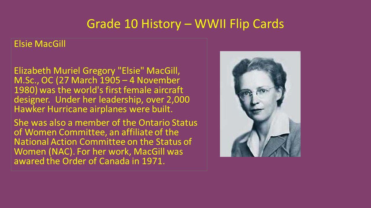 Grade 10 History – WWII Flip Cards Elsie MacGill Elizabeth Muriel Gregory