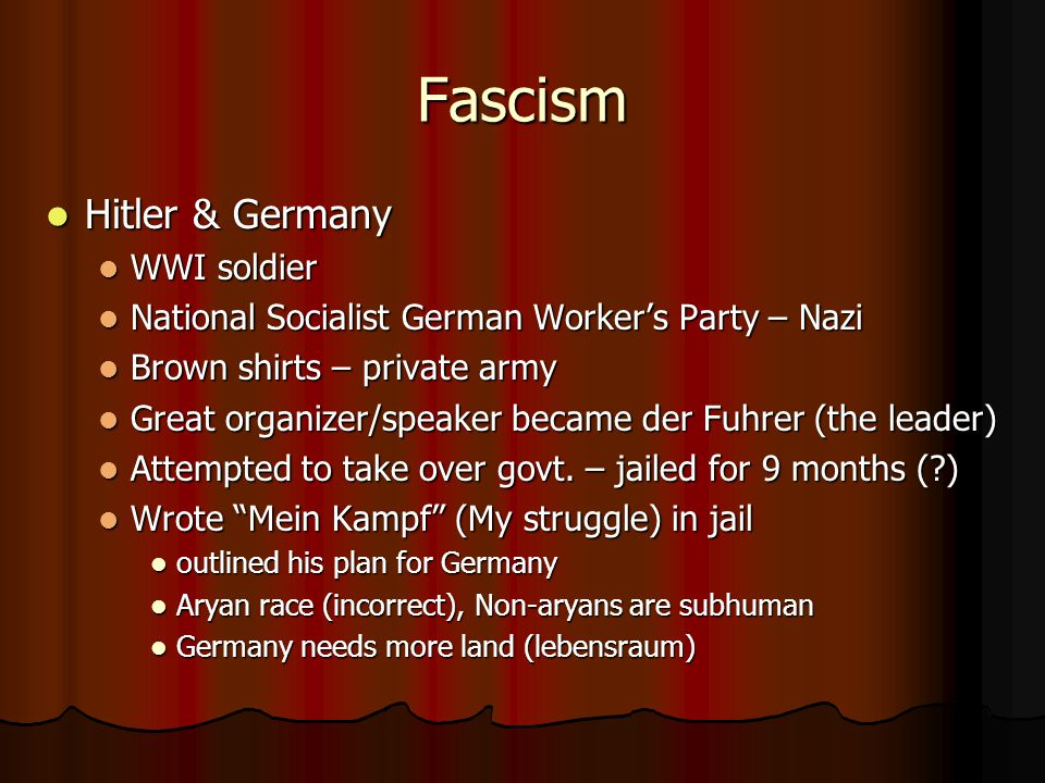Hitler's Germany Named Chancellor – legal power Named Chancellor – legal power Banned political parties Banned political parties Arrested opponents, many killed Arrested opponents, many killed Created the SS – loyal only to Hitler Created the SS – loyal only to Hitler Terror tactics by the Gestapo (Nazi secret police) Terror tactics by the Gestapo (Nazi secret police) Put Germans to work (unemployed from 6 million to 1.5 million Put Germans to work (unemployed from 6 million to 1.5 million Built factories, weapons, highways (Autobahn), served in military Built factories, weapons, highways (Autobahn), served in military Propaganda, book burning, church control Propaganda, book burning, church control Nazi youth, League of German Girls Nazi youth, League of German Girls Anti-Semitism – Jews blamed for all Germany's problems Anti-Semitism – Jews blamed for all Germany's problems 1% of population 1% of population Kristallnacht Kristallnacht