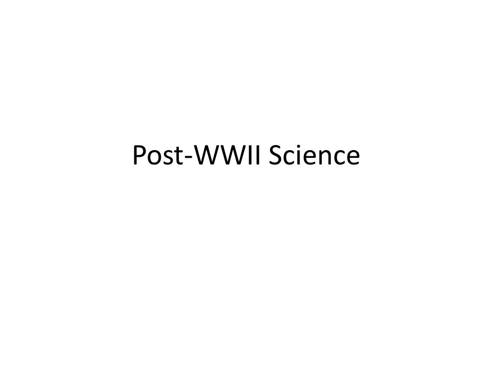 Post-WWII Science