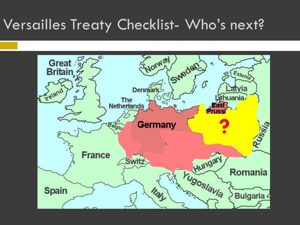 Versailles Treaty Checklist- Who's next? ? Austria