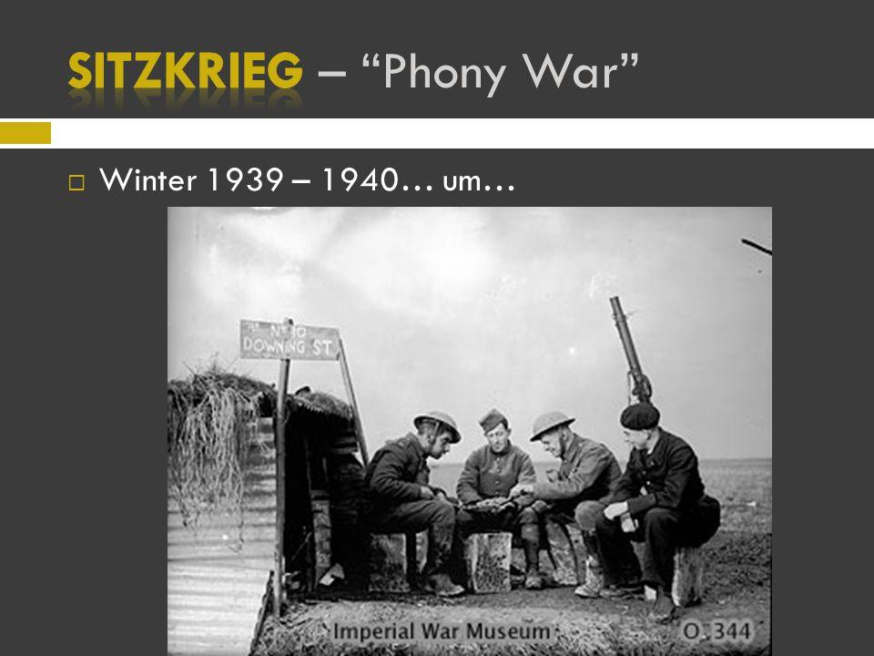  Winter 1939 – 1940… um…