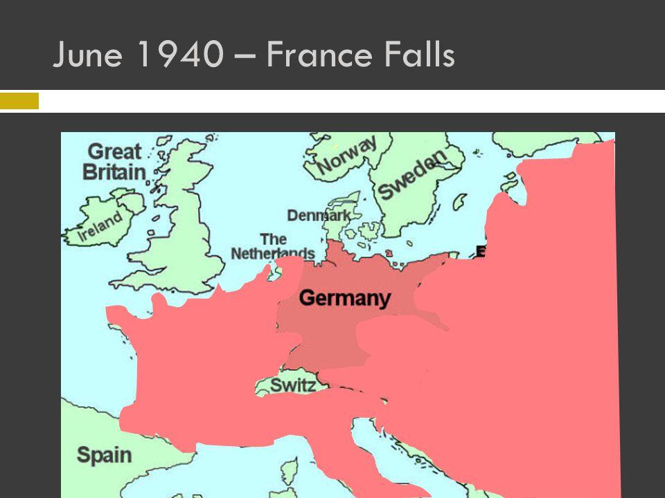 June 1940 – France Falls
