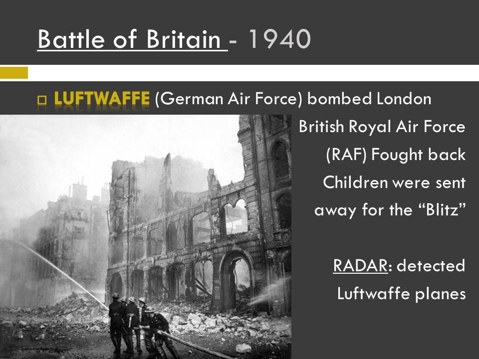 Battle of Britain Battle of Britain - 1940