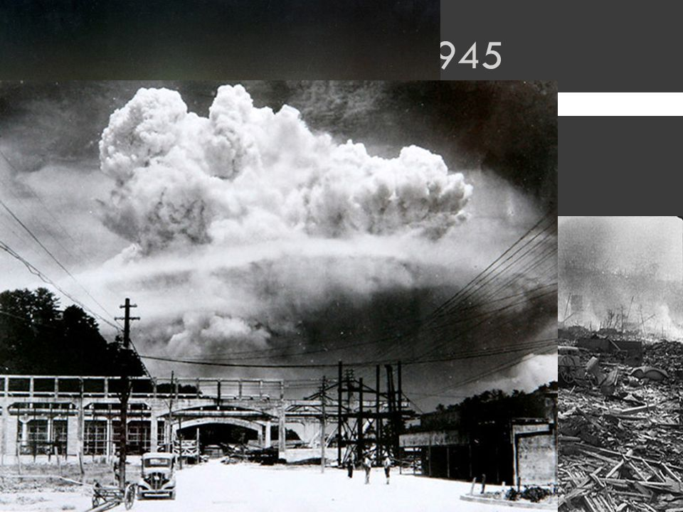 Nagasaki –August 9, 1945   Fat Boy 440,000 dead EEmperor Hirohito favored surrender MMilitary leaders resisted VVJ DAY- August 15