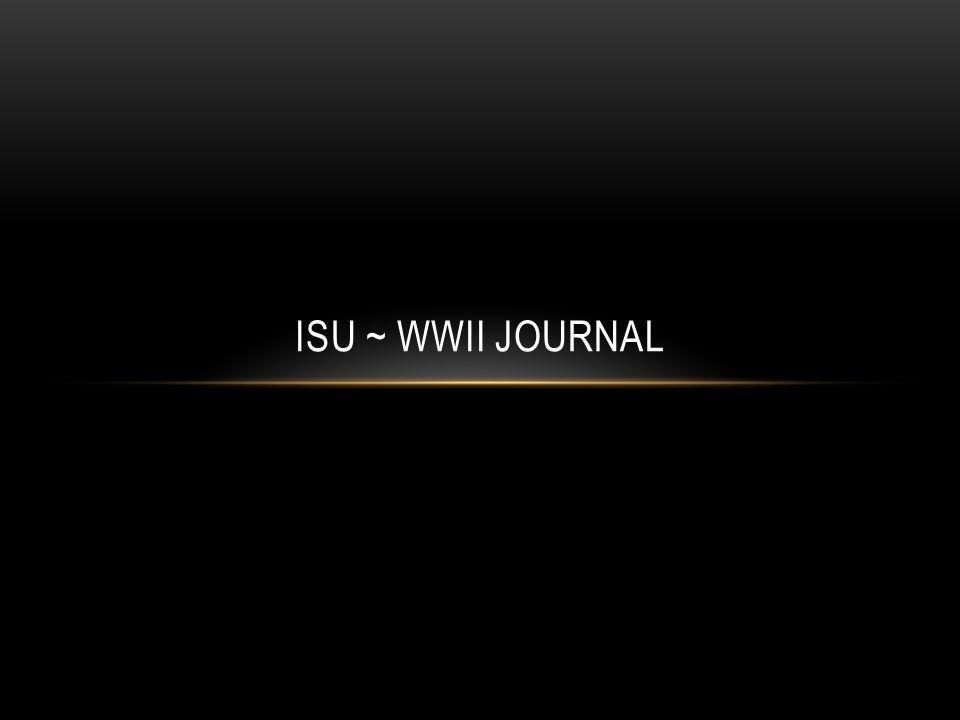 ISU ~ WWII JOURNAL