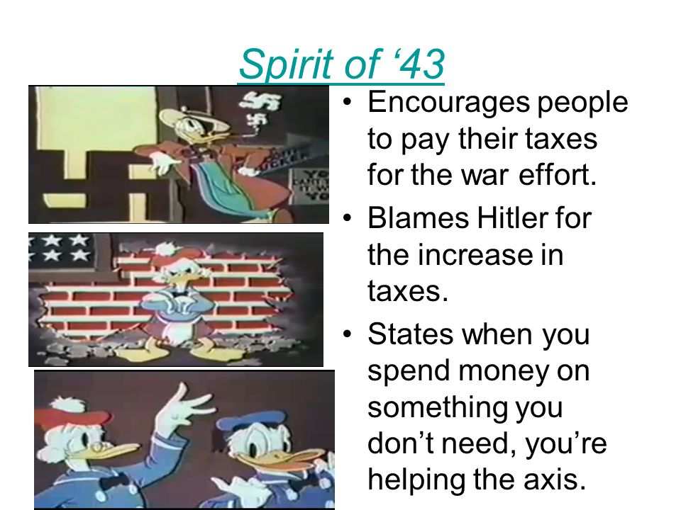 Spirit of '43 Encourages people to pay their taxes for the war effort. Blames Hitler for the increase in taxes. States when you spend money on somethi