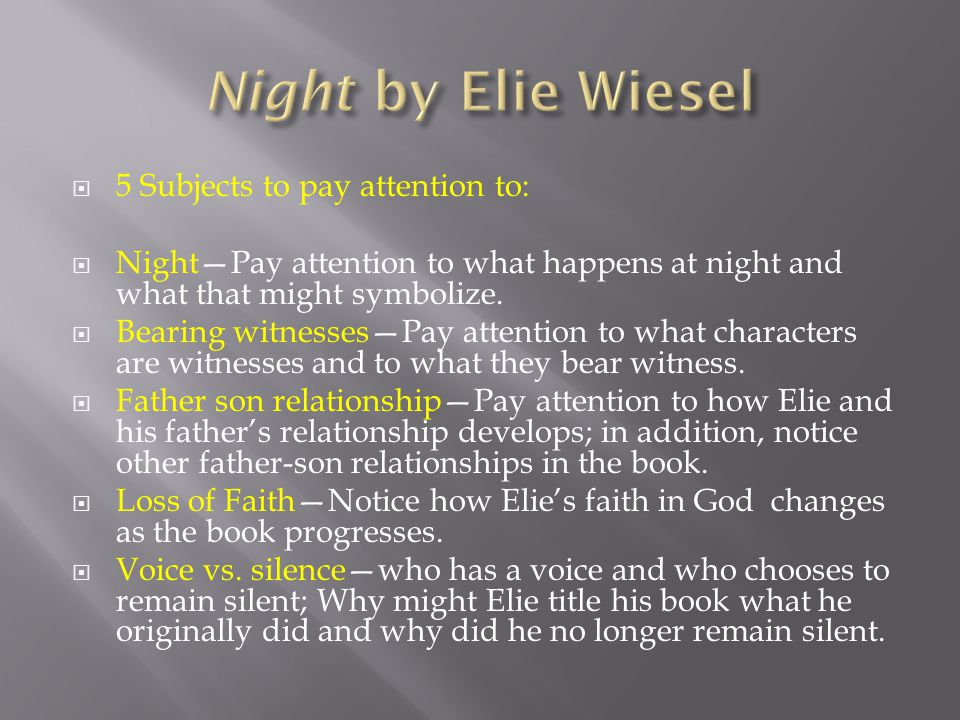  5 Subjects to pay attention to:  Night—Pay attention to what happens at night and what that might symbolize.  Bearing witnesses—Pay attention to w